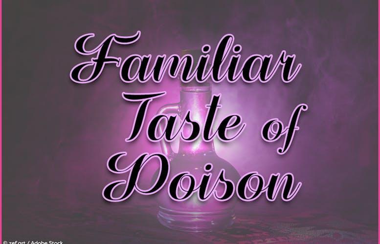 Thumbnail for Familiar Taste of Poison